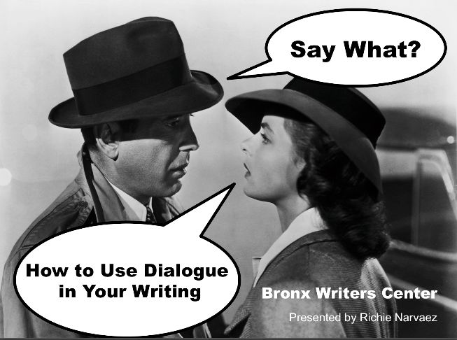 How Should I Say It Workshop For >> Say What How To Use Dialogue In Your Writing